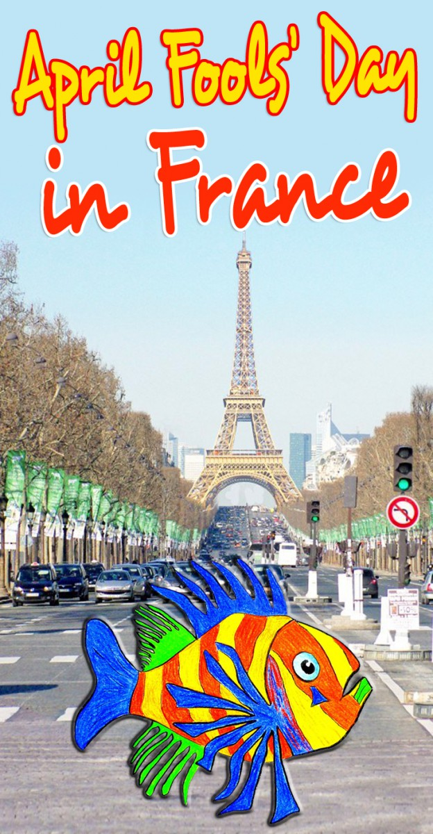 Find out more about the traditions of April Fools Day in France © French Moments