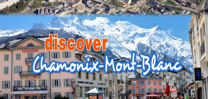 Discover Chamonix-Mont-Blanc © French Moments