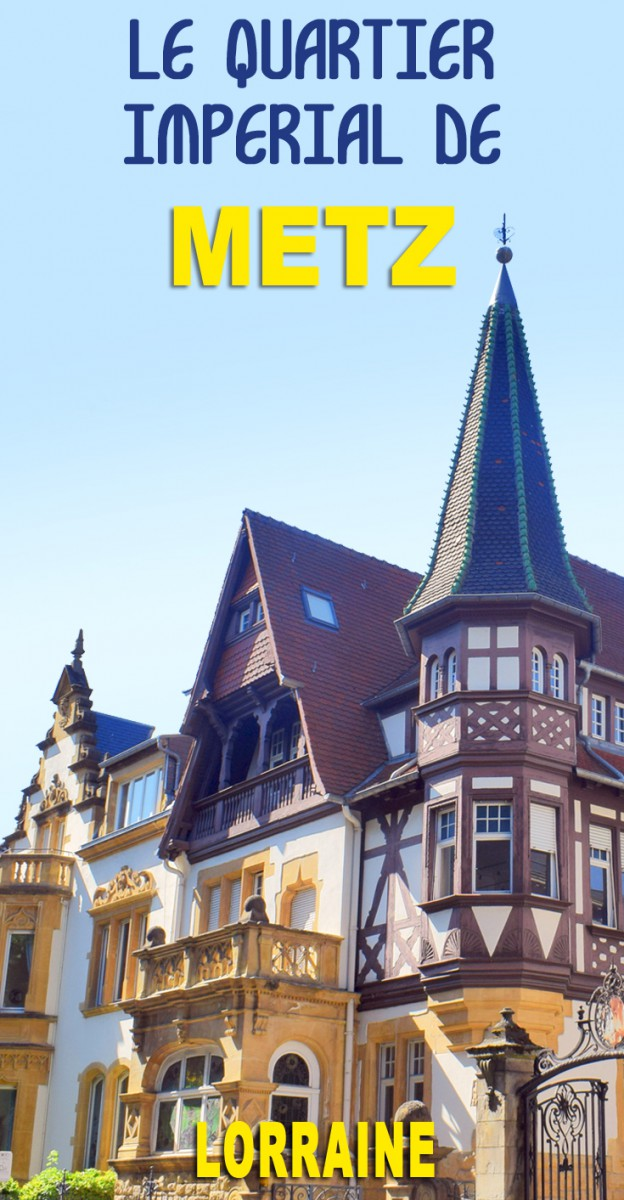 Discover the Metz German Imperial District © French Moments