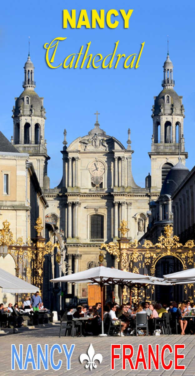 Discover the cathedral of Nancy © French Moments