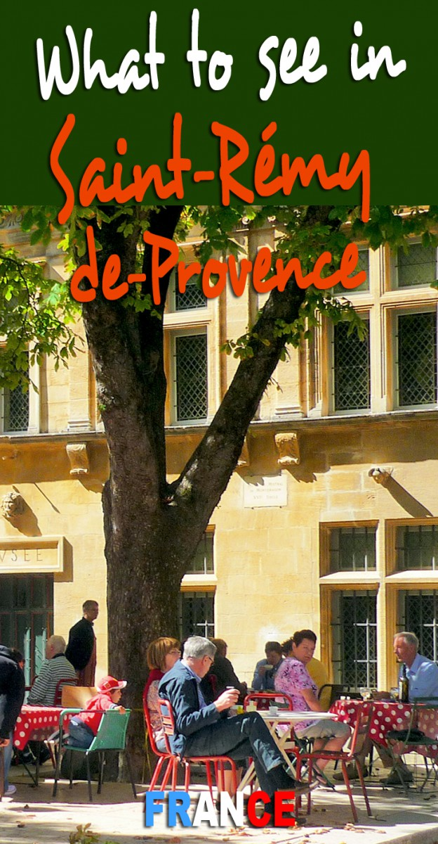 What to see in Saint-Rémy-de-Provence © French Moments