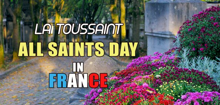 Toussaint - All Saints Day in France © French Moments