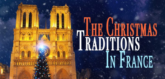 The Top French Traditions of Christmas © French Moments