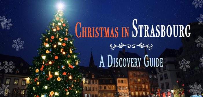 Discover the Strasbourg Christmas market © French Moments