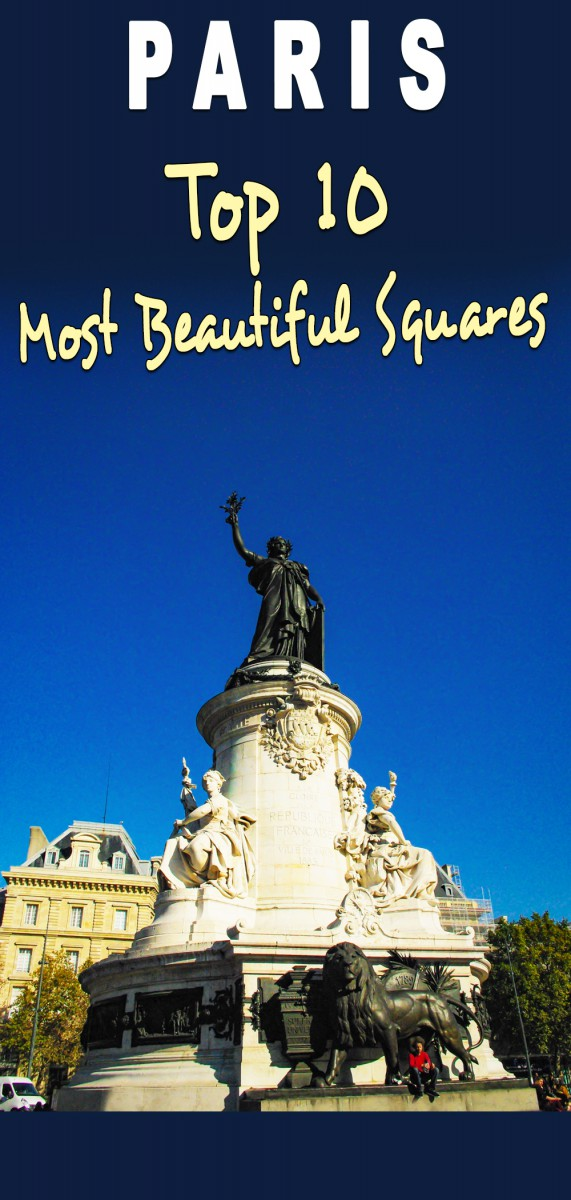 10 most beautiful squares of Paris © French Moments