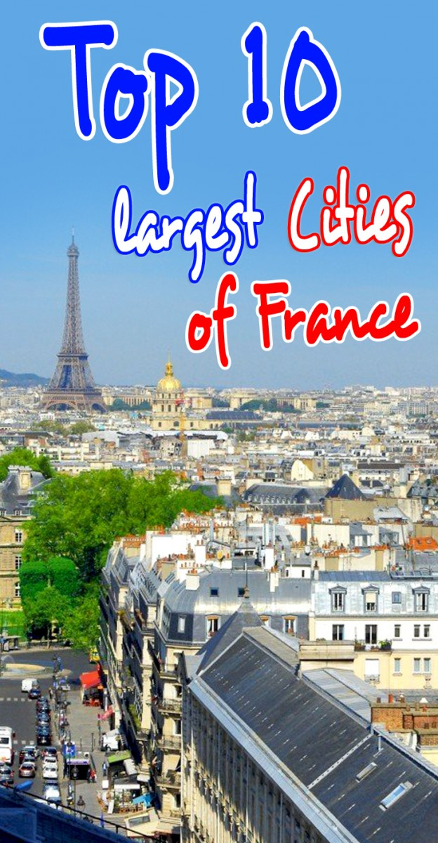 Discover the top 10 largest cities of France © French Moments