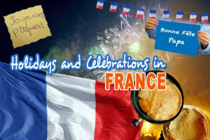 Holidays and Celebrations in France © French Moments