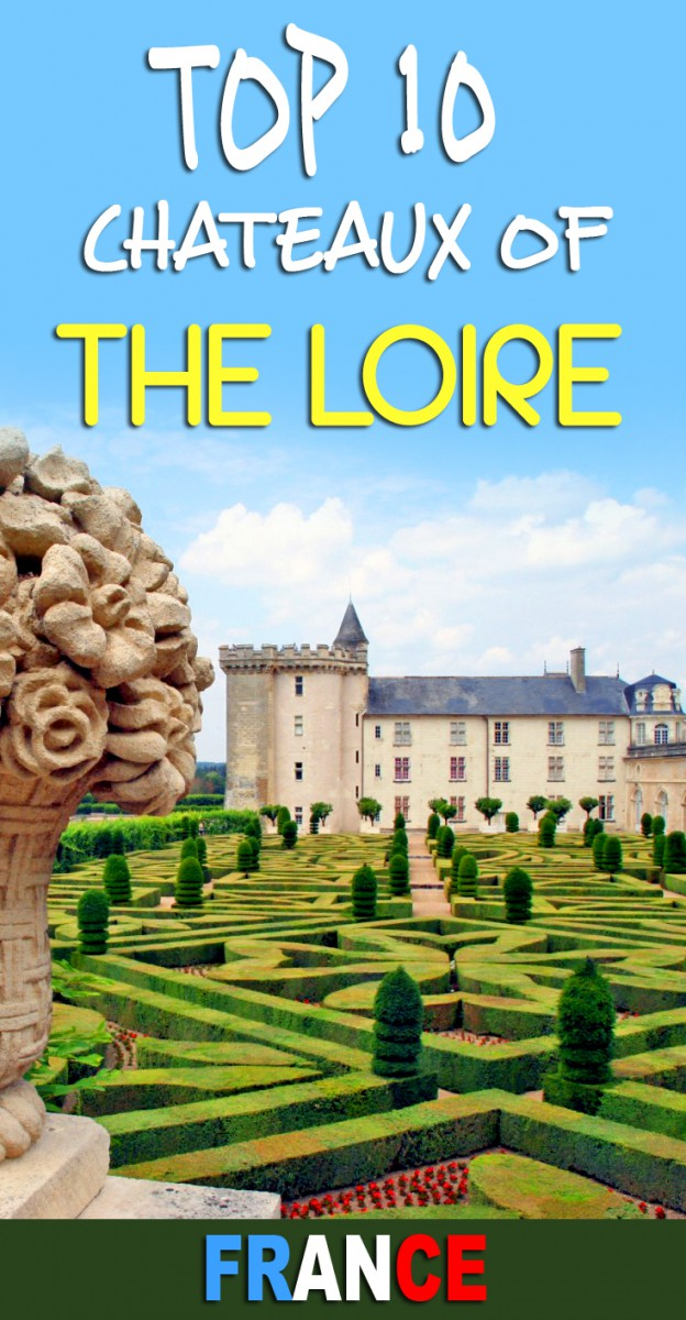 Discover my top 10 chateaux of the Loire © French Moments