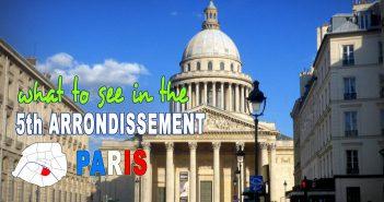 What to see in the Fifth arrondissement of Paris? © French Moments