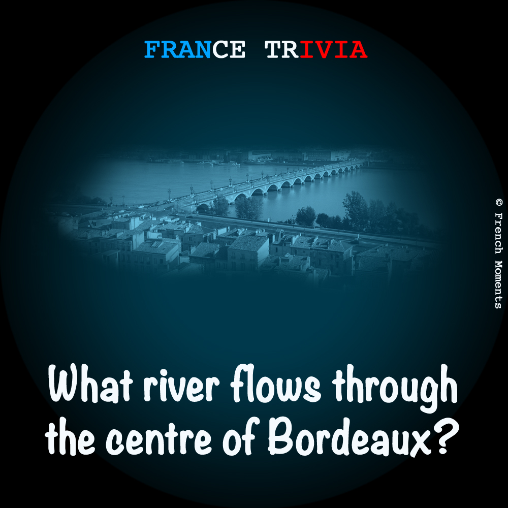 France Trivia Bordeaux © French Moments