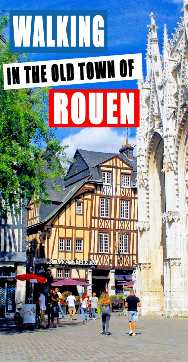 Walking in the Old Town of Rouen © French Moments