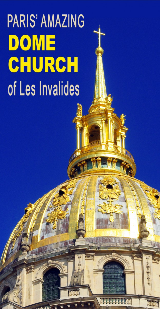 Discover the stunning Dome church of Les Invalides, including Napoleon's Tomb © French Moments