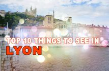 Top 10 Things to See in Lyon © French Moments