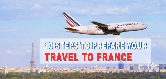 10 Steps To Prepare Your Travel To France