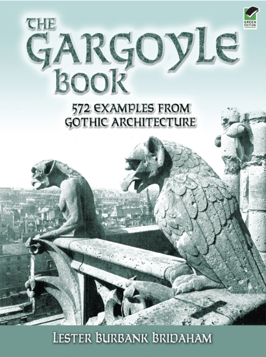 Gothic Art Books: The Gargoyle Book - 572 Examples from Gothic Architecture