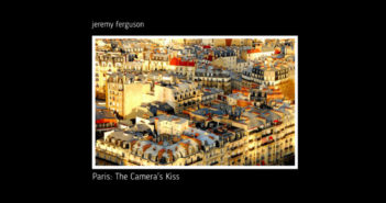 Paris: The Camera's Kiss by Jeremy Ferguson
