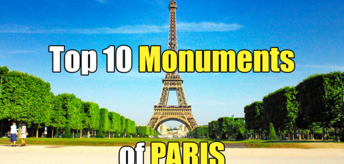 Top 10 Monuments of Paris © French Moments
