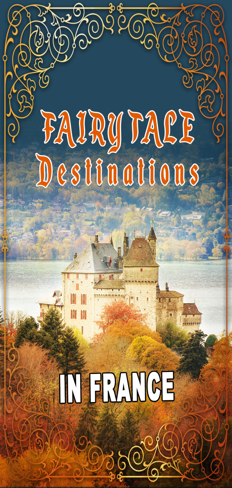 Fairy tale destinations in France - Pinterest © French Moments